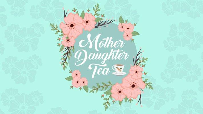 Mother Daughter Tea- (5th Grade Girls)